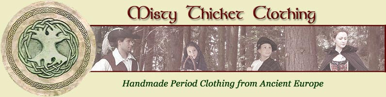 Hand Made Renaissance Clothing, Celtic clothing, and historical costumes!